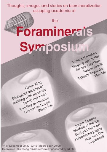 Prior to her PhD defense, Esmee is organizing a Foraminerals symposium on Wednesday 11 December where she hopes to build a bridge between science and art with performances by researchers and artists.